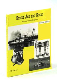 Smoke, Ash and Steam : How Marine Steam Engines Worked on Oceans, Lakes and Rivers
