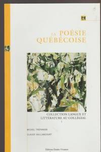 La Poésie Québécoise (Collection Langue Et Littérature Au Collégial)