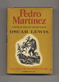 Pedro Martínez: a Mexican Peasant and His Family  - 1st Edition/1st  Printing