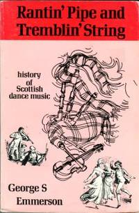 image of Rantin' Pipe And Tremblin' String: A History Of Scottish Dance Music