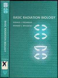 Basic Radiation Biology by Donald J. Pizzarello; Richard L. Witcofski - Hardcover - 1967 - from Sunset Books and Biblio.com