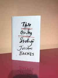 The Only Story by Julian Barnes SIGNED and DATED