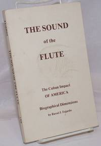 image of The Sound of the Flute: The Cuban Impact: Romance, History and Faith for a New Age