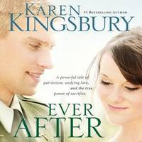 Ever After (Even Now Series #2) by Karen Kingsbury - Hardcover - Book Club Edition - 2007 - from Sea Glass Book Company (SKU: 2020-0320)