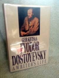 Fyodor Dostoyevsky: A Writer\'s Life