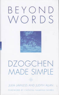 Beyond Words: Dzogchen Made Simple by  Julia Lawless - Hardcover - 2003 - from Goulds Book Arcade (SKU: 160765)