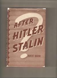 After Hitler Stalin?