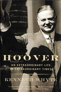 image of Hoover.  An Extraordinary Life in Extraordinary Times