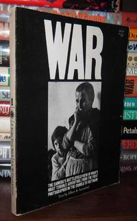 WAR The Camera's Battlefield View of Man's Most Terrible Adventure from  the First...