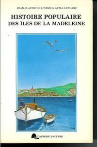 """Histoire populaire des iles de la Madeleine (Collection """"Connaissance des pays quebecois."""") (French Edition)"""
