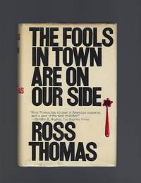 The Fools in Town are on Our Side by  Ross Thomas - First Edition - 1970 - from Acorn Books and Biblio.co.nz