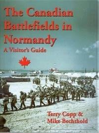 The Canadian Battlefields in Normandy
