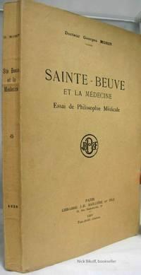 SAINTE - BEUVE ET LA MEDECINE ESSAI DE PHILOSOPHIE MEDICALE by  Georges Morin - Paperback - 1928 - from Nick Bikoff, Bookseller (SKU: 14332)