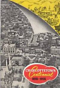 The Charlottetown centennial official souvenir booklet : 1855-1955
