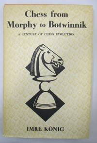 image of CHESS FROM MORPHY TO BOTWINNIK