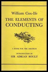THE ELEMENTS OF CONDUCTING -  A Book for the Amateur
