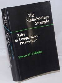 image of The State-Society Struggle. Zaire in Comparative Perspective