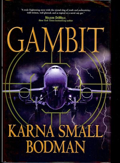 2008. BODMAN, Karna Small. GAMBIT. NY: Tom Doherty Associates Book, . 8vo., boards in dust jacket; 3...