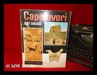 Capolavori nei secoli; enciclopedia universale di tutte le arti figurative - 23 Gennaio 1963 -...