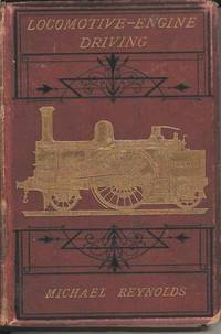 Locomotive Engine Driving.  A Practical Manual for Engineers in Charge of Locomotive Engines
