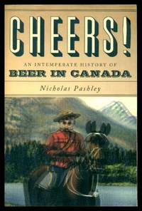 image of CHEERS! - An Intemperate History of Beer in Canada