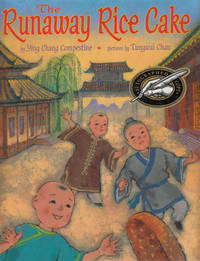 The Runaway Rice Cake. by Ying Chang Compestine - Signed First Edition - 2001. - from Black Cat Hill Books (SKU: 37178)