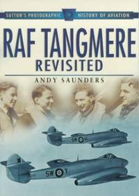 RAF Tangmere Revisited: Sutton's Photographic History of Aviation