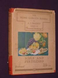 Soils and Fertilizers. The Home Garden Books