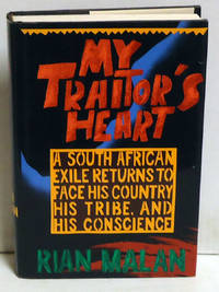 image of My Traitor's Heart: A South African Exile Returns to Face His Country, His Tribe, and His Conscience