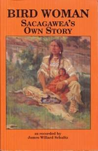 Bird Woman: Sacagawea's Own Story
