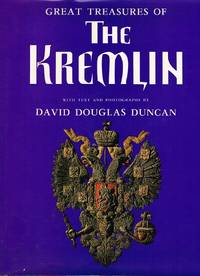 Great Treasures Of The Kremlin by  David Douglas Duncan - First Edition. 1 - 1979 - from Round Table Books, LLC (SKU: 13880)