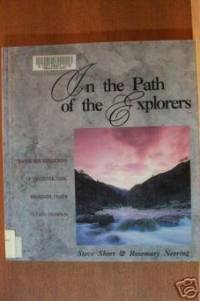 IN THE PATH OF THE EXPLORERS Tracing the Expeditions of Vancouver, Cook,  Mackenzie, Fraser and Thomson.