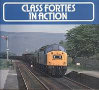 Class Forties in Action by  Martin (Compiler) Buck - 1st  Edition - 1982 - from Dereks Transport Books and Biblio.com