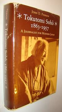 Tokutomi Soho, 1863-1957: A Journalist for Modern Japan (Princeton Legacy Library)