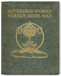 Sovereign Woman Versus Mere Man: A Medley of Quotations