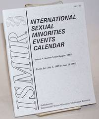 ISMIR: International Sexual Minorities Events Calendar; vol. 4, #3, July/Aug. 1997 [events for: July 1, 1997 to June 16, 2001]