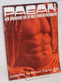 Paean: new dimensions for the male form in photography presented by Robert Payne