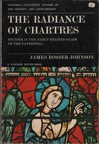 The Radiance of Chartres: Studies in the Early Stained Glass of the Cathedral
