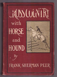 Cross Country With Horse and Hound by Frank Peer - Signed First Edition - 1902 - from Uncommon Works, IOBA and Biblio.com