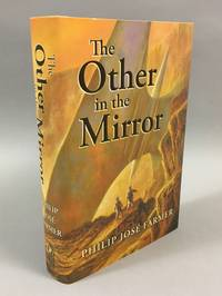 The Other in the Mirror by  Philip Jose Farmer - First Edition thus - 2009 - from DuBois Rare Books (SKU: 000904)