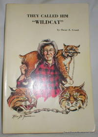 """image of They Called Him Wildcat; The Life and Legend of V. E. """"Wildcat"""" Lynch"""