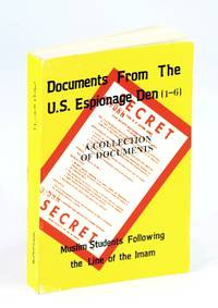 Documents from the U.S. Espionage Den [1-6] - A Collection of Documents by  Muslim Students Following The Line of the Iman - Paperback - First Edition - 1980 - from RareNonFiction.com and Biblio.com