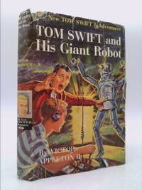 Tom Swift and His Giant Robot (The New Tom Swift Jr. Adventures, Book 4) by Victor Appleton II - First Edition - 1954 - from ThriftBooks (SKU: 722397116)