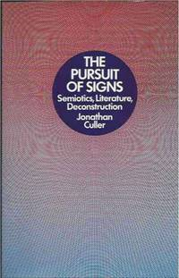 image of The Pursuit of Signs__Semiotics, Literature, Deconstruction