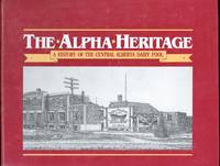 The Alpha Heritage: A History Of The Central Alberta Dairy Pool