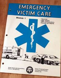 Emergency Victim Care - A Training Manual For Emergency Medical Technicians.