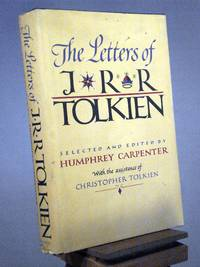The Letters of J. R. R. Tolkien by Humphrey Carpenter - 1st American Edition 1st Printing - 1981 - from Henniker Book Farm and Biblio.com