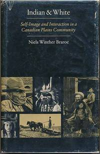 Indian & White: Self-Image and Interaction in a Canadian Plains Community