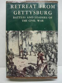 Battles and Leaders of the Civil War : Being for the Most Part Contributions by Union and Confederate Officers Vol. 3 , Retreat from Gettysburg..