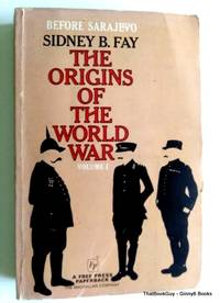 Before Sarajevo The Origins of the World War Volume I